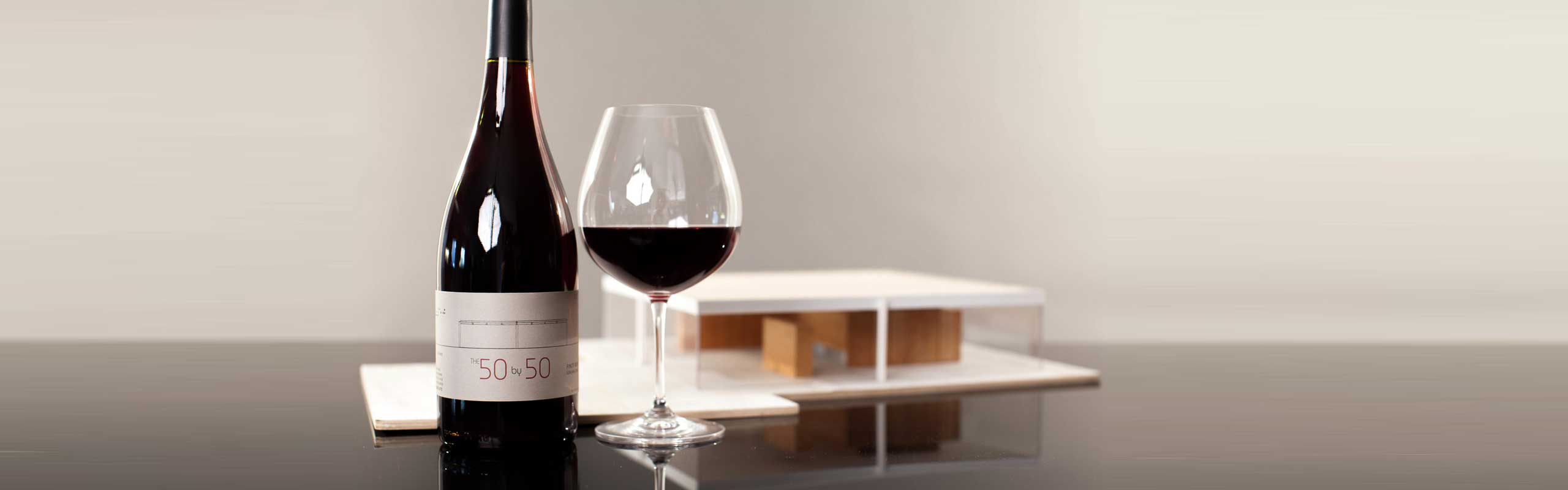 The 50 by 50, 2015 Pinot Noir, and the 50X50 house model